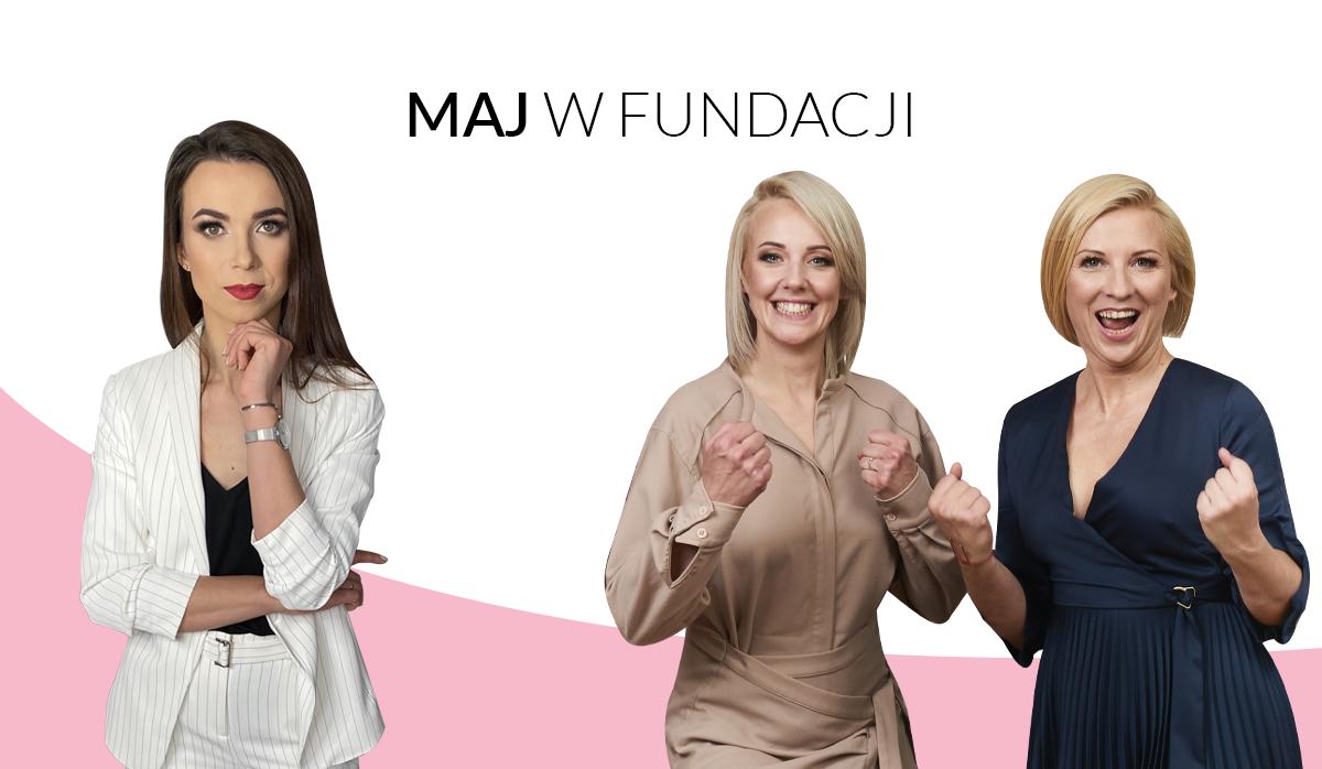 Fundacja Kobieta Niezależna – Podsumowanie Maja'21